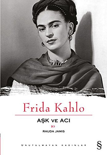 Frida Kahlo Ask ve Aci
