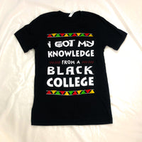 I Got My Knowledge From A Black College Tee