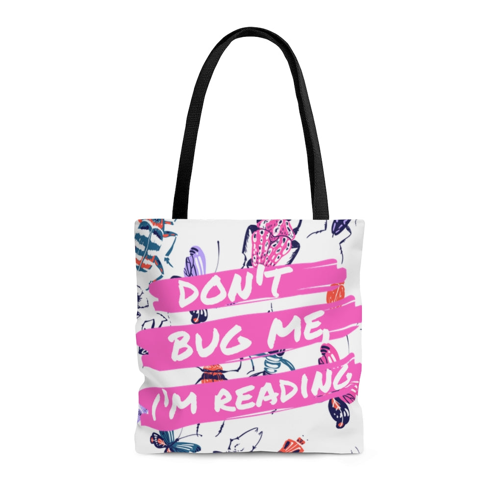 Don't Bug Me I'm Reading AOP Tote Bag