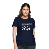 Filthy Mouthed Wife shirt, T-shirt, Anti Trump, Unapologetic, Raging Feminist, Trending #filthyMouthedWife, Resist, Protest Women's T-Shirt - navy