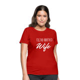 Filthy Mouthed Wife shirt, T-shirt, Anti Trump, Unapologetic, Raging Feminist, Trending #filthyMouthedWife, Resist, Protest Women's T-Shirt - red