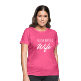 Filthy Mouthed Wife shirt, T-shirt, Anti Trump, Unapologetic, Raging Feminist, Trending #filthyMouthedWife, Resist, Protest Women's T-Shirt - heather pink
