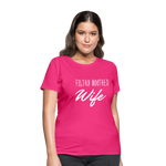 Filthy Mouthed Wife shirt, T-shirt, Anti Trump, Unapologetic, Raging Feminist, Trending #filthyMouthedWife, Resist, Protest Women's T-Shirt - fuchsia