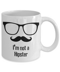 Not a Hipster Coffee Mug
