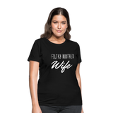 Filthy Mouthed Wife shirt, T-shirt, Anti Trump, Unapologetic, Raging Feminist, Trending #filthyMouthedWife, Resist, Protest Women's T-Shirt - black