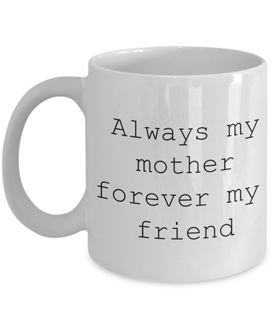 always mom forever friend coffee mug