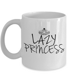Lazy Princess funny coffee mug gift for her