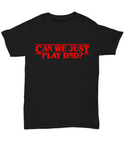 Can We Just Play DnD? Black Unisex Dungeons and Dragons T-shirt