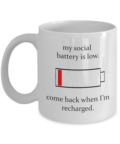Social Battery is low Coffee mug