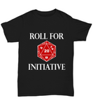 Dungeons and Dragons - Roll for Initiative - DnD RPG Unisex T-shirt