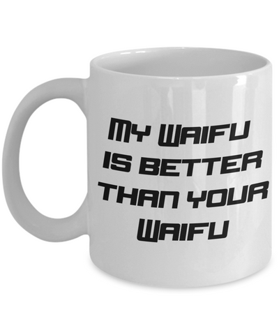 My Waifu is best Waifu coffee mug