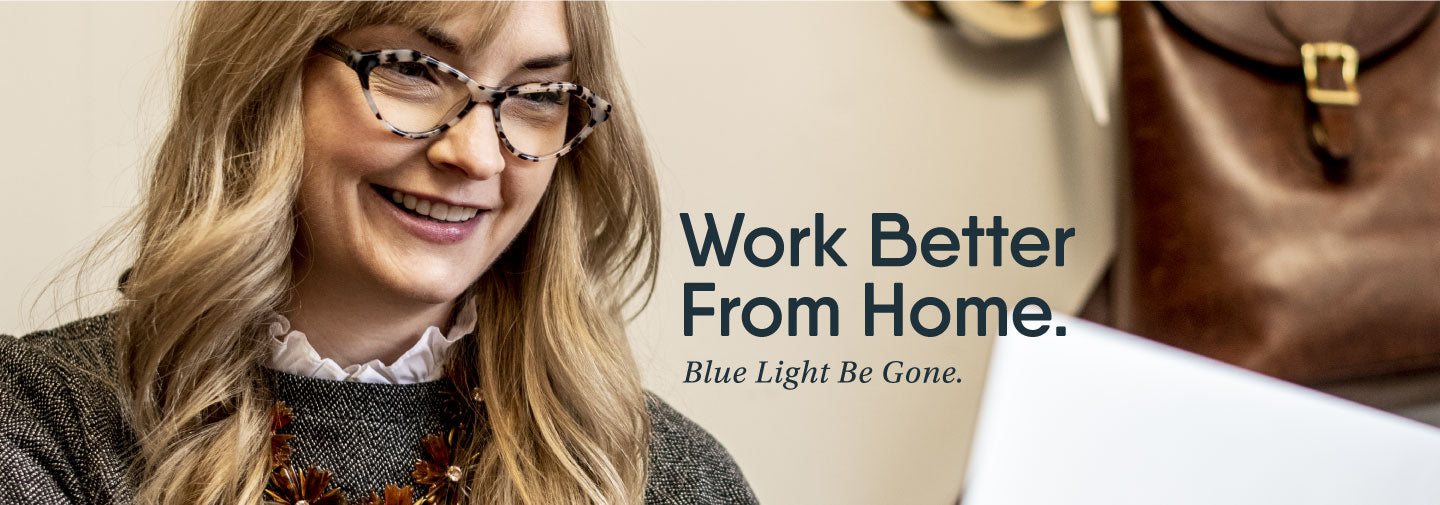 Protect your eyes with blue light.