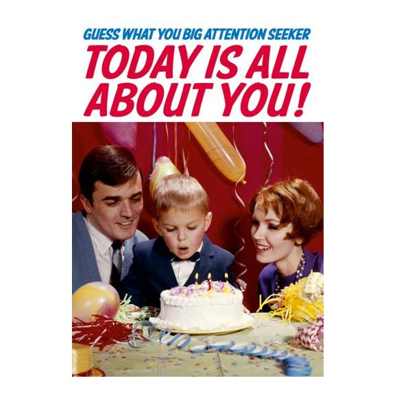 Today Is All About You Funny Birthday Greeting Card