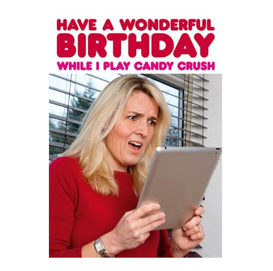 Candy Crush Funny Birthday Greeting Card