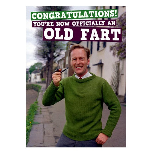 You're Now An Old Fart Funny Birthday Greeting Card