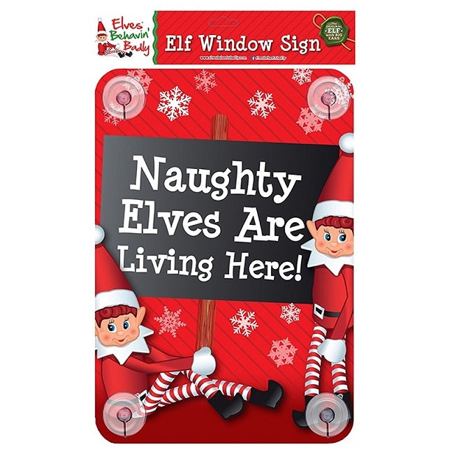 Naughty Elves Are Living Here Window Sign