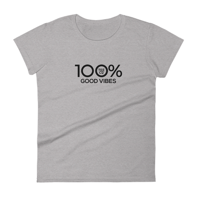 100% GOOD VIBES Women's Short Sleeve Tee - 100 Percent Tee Company