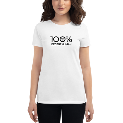100% DECENT HUMAN Women's Short Sleeve Tee - 100 Percent Tee Company