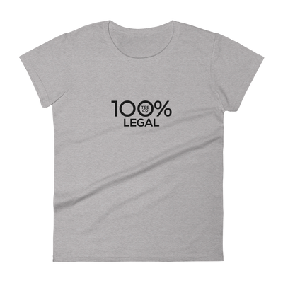 100% LEGAL Women's Short Sleeve Tee - 100 Percent Tee Company