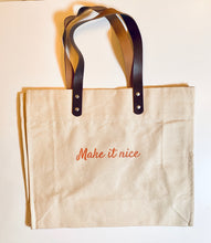 Load image into Gallery viewer, Make it Nice Bag with leather handles by Dorinda Medley