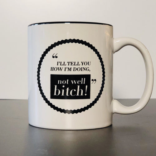 Not Well B Mug by Dorinda Medley