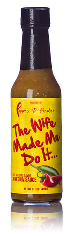 "Peppers-R-Paradise ""The Wife Made Me Do It"" Hot Sauce - 5 fl. oz."