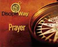 DiscipleWay: 7 Disciplines for Maturing in Christ - Prayer