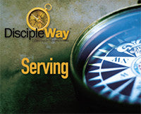 DiscipleWay: 7 Disciplines for Maturing in Christ - Serving