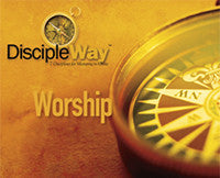 DiscipleWay: 7 Disciplines for Maturing in Christ - Worship