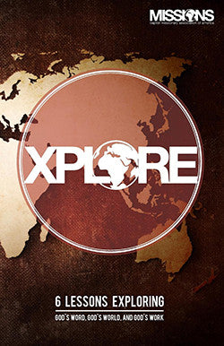 XPLORE: Six Lessons Exploring God's Word, God's World, and God's Work