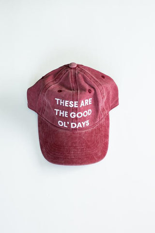 These Are The Good Ol' Days Hat (maroon)