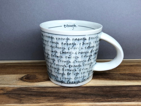 Enough -Small Mug