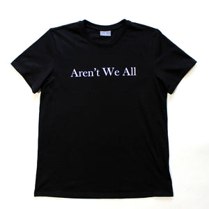 Aren't We All T-shirt - Black
