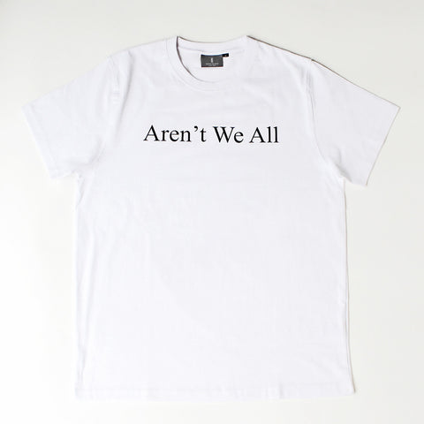 Aren't We All T-shirt - White