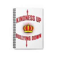 """Crown Me"" Kindness Up Bullying Down  Unisex Spiral Notebook - Ruled Line"