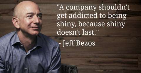 A Company Shouldn't Get Addicted to Being Shiny, Because Shiny Doesn't Last - Jeff Bezos Quotes