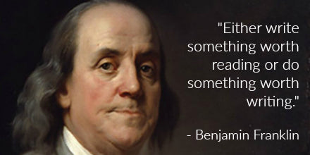 Either Write Something Worth Reading or Do Something Worth Writing - Benjamin Franklin Quotes