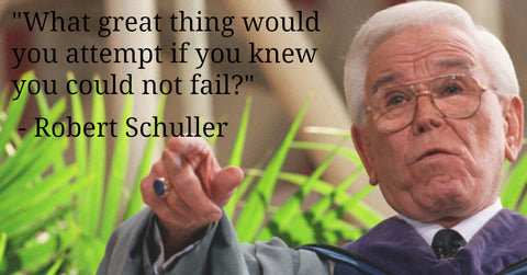 What Great Thing Would You Attempt if You Knew You Could Not Fail? - Robert Schuller Quotes