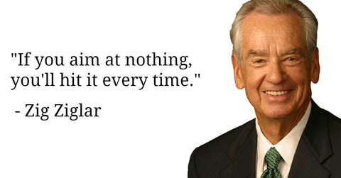 If You Aim at Nothing You'll Hit It Every Time - Zig Ziglar Quotes