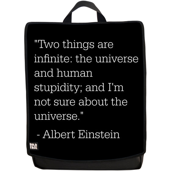 Two Things are Infinite: The Universe and Human Stupidity - Albert Einstein Quotes