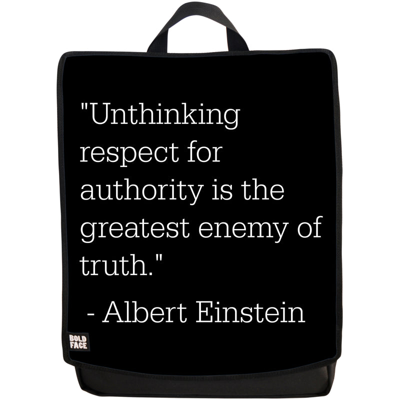 Unthinking Respect for Authority is the Greatest Enemy of Truth - Albert Einstein Quotes