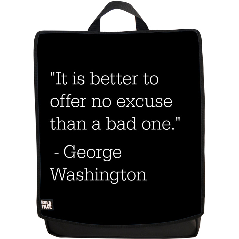 It is Better to Offer No Excuse Than a Bad One - George Washington Quotes