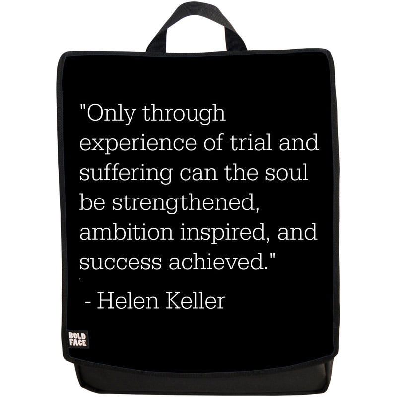 Only Through Experience of Trial and Suffering Can the Soul Be Strengthened, Ambition Inspired, and Success Achieved - Helen Keller Quotes