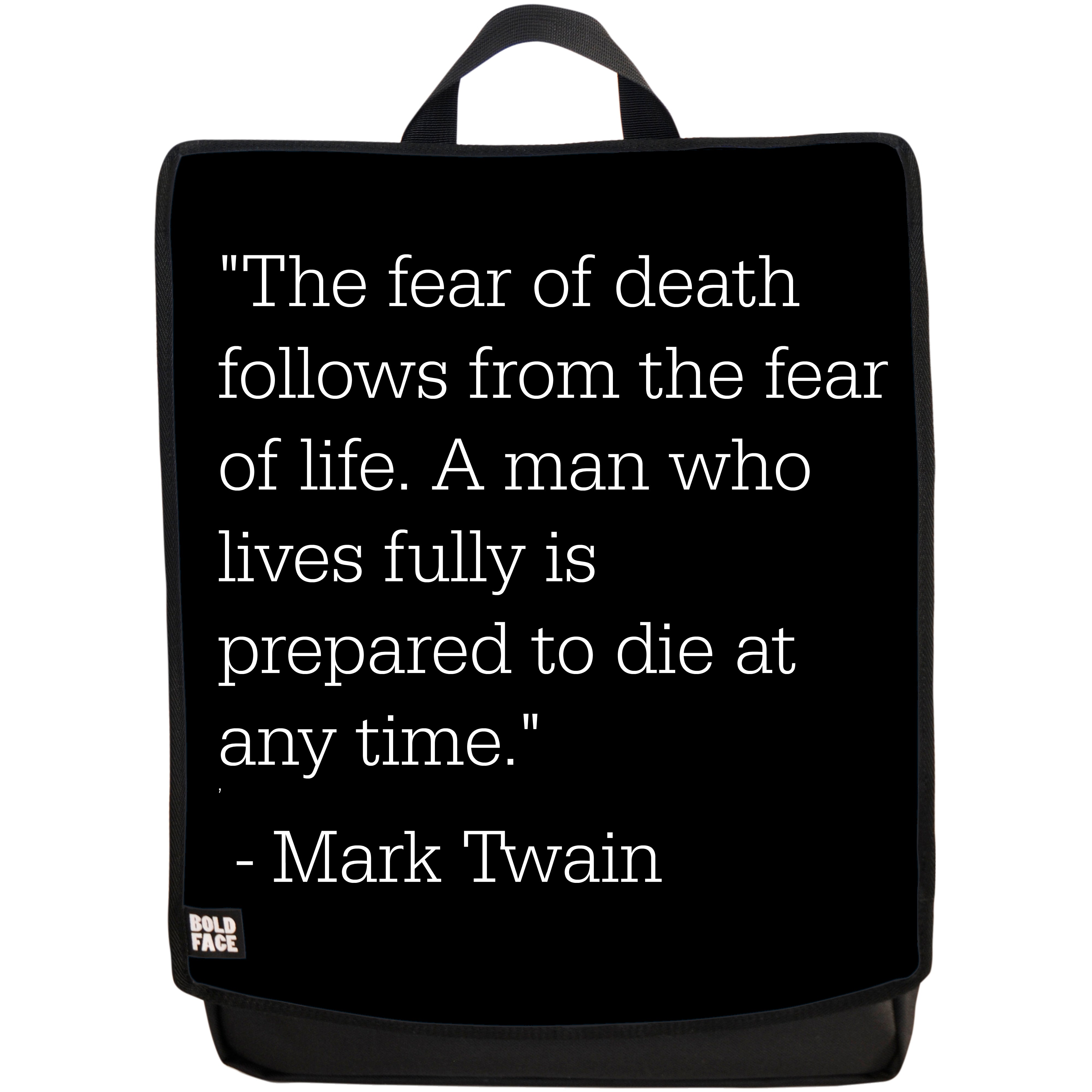Mark Twain Quotes About Life The Fear Of Death Follows From The Fear Of Life  A Man Who Lives