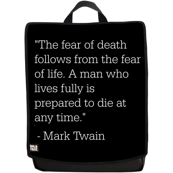 The Fear of Death Follows From the Fear of Life - A Man Who Lives Is Fully Prepared to Die At Any Time - Mark Twain Quotes