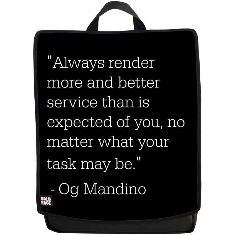 Always Render More and Better Service Than Is Expected of You, No Matter What Your Task May Be - Og Mandino Quotes