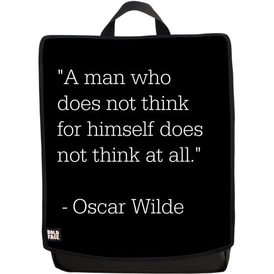 A Man Who Does Not Think for Himself Does Not Think at All - Oscar Wilde Quotes