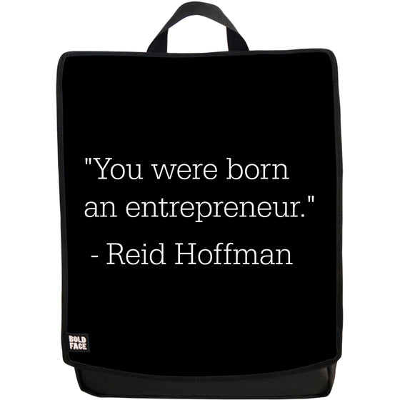 You Were Born an Entrepreneur - Reid Hoffman Quotes