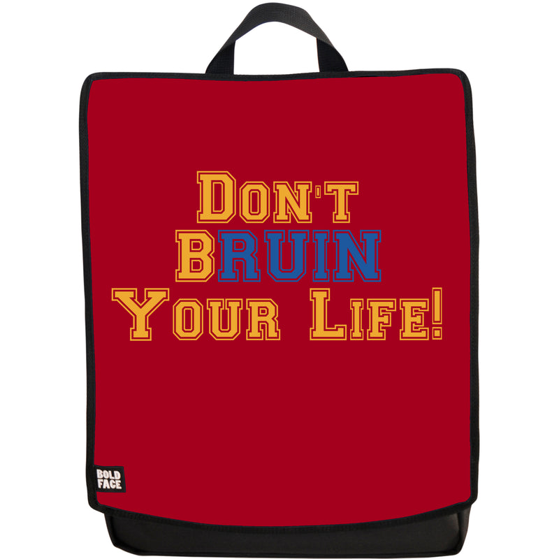 Don't BRUIN Your Life Backpack