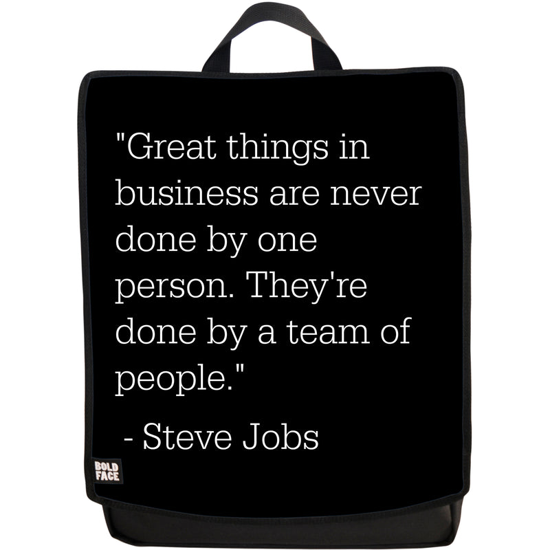 Great Things in Business Are Never Done by One Person - They're Done by a Team of People - Steve Jobs Quotes